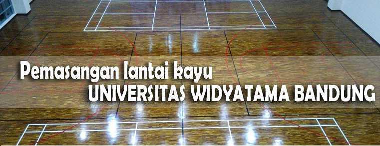 Pemasangan lantai kayu Jati di lapangan basket universitas Widyatama bandung