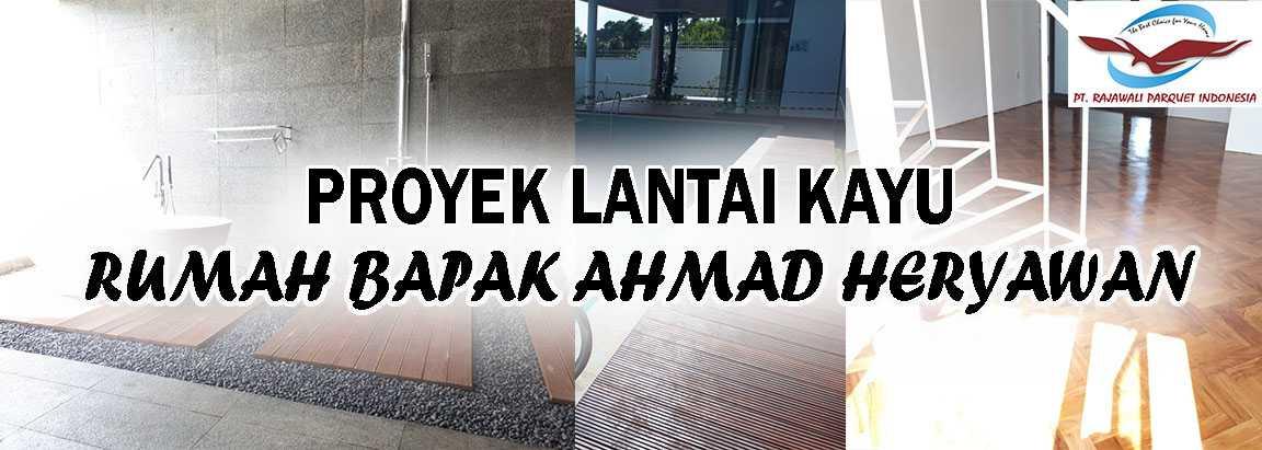 pemasangan lantai kayu di kediaman bapak Ahmad Heryawan gubernur jawa barat