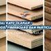 Mengenal Kayu Olahan : Polywood, Fiberboard dan Particle Wood.
